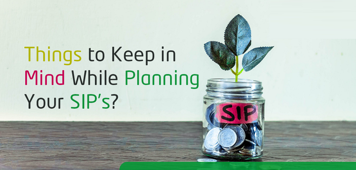 Things to Keep in Mind While Planning Your SIP's